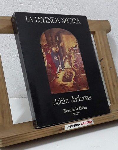 La leyenda negra - Julián Juderías