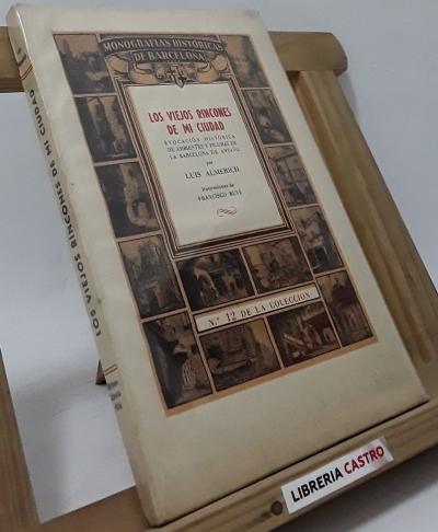 Los viejos rincones de mi ciudad (edición numerada y en papel de hilo) - Luis Almerich