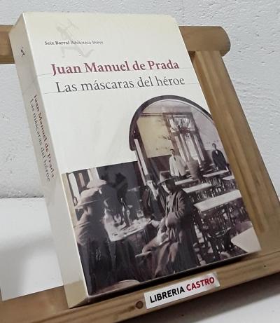 Las máscaras del héroe - Juan Manuel de Prada