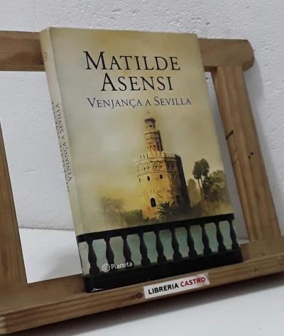 Venjança a Sevilla - Matilde Asensi