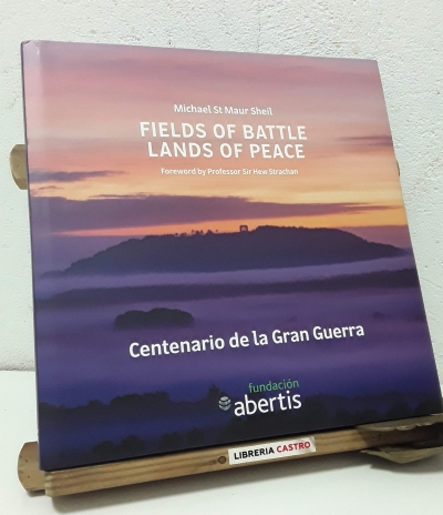 Fields of battle. Lands of peace. Centenario de La Gran Guerra - Michael St. Maur Sheil