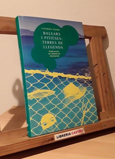 Balears i Pitiüses: Terres de llegenda - Caterina Valriu