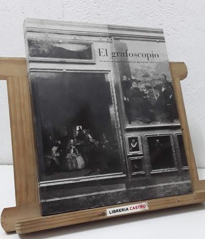 El Grafoscopio. Un siglo de miradas al Museo del Prado. 1819 - 1920 - María de los Santos García Felguera y Helena Pérez Gallardo