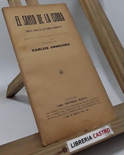 El santo de la Isidra. Sainete lírico de costumbres madrileñas. En un acto, dividido en tres cuadros, en prosa - Carlos Arniches