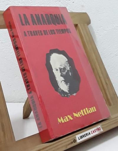 La anarquia a través de los tiempos - Max Nettlau