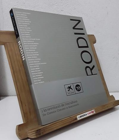 Rodin i la revolució de l'escultura. De Camille Claudel a Giacometti - Antoinette Le Normand-Romain, Thierry Dufrêne, Josefina Alix