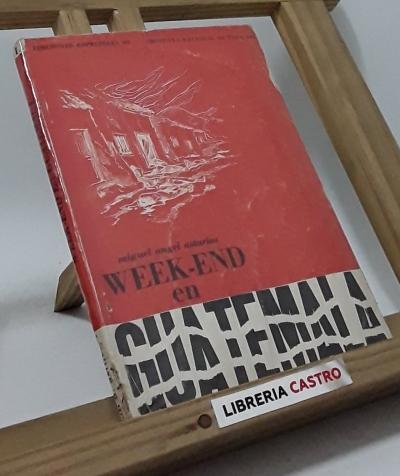 Week-end en Guatemala - Miguel Ángel Asturias