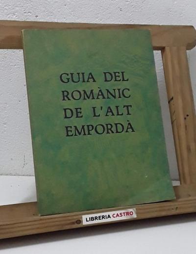 Guia del Romànic de l'Alt Empordà - Sebastià Delclòs i Sunyer