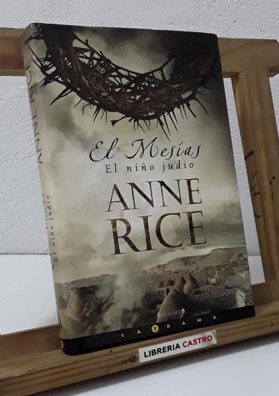 El Mesías. El niño judio - Anne Rice