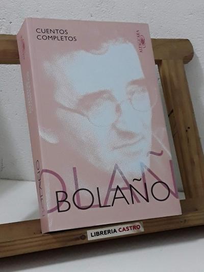 Cuentos Completos - Roberto Bolaño