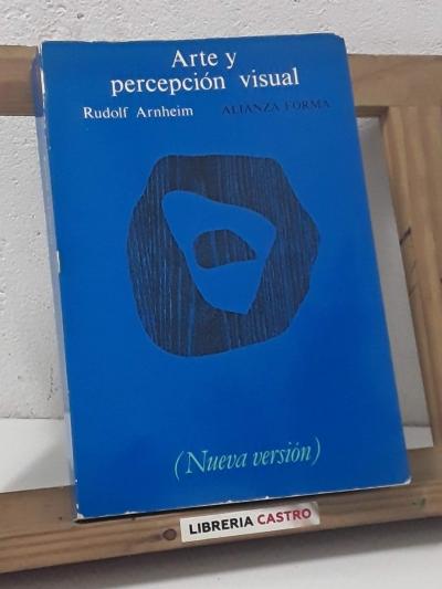 Arte y percepción visual. Psicología del ojo creador. (Nueva versión) - Rudolf Arnheim