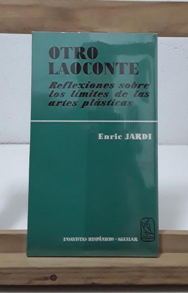 Otro Laoconte. Reflexiones sobre los límites de las artes plásticas - Enric Jardí
