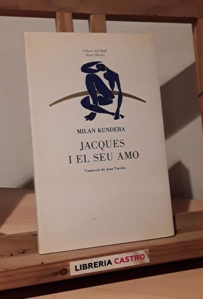 Jacques i el seu amo. Homenatge a Denis Diderot - Milan Kundera