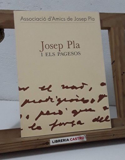 Josep Pla i els pagesos - Ramon Muntañà, Ramon Sala, Maurici Duran i Víctor Gay