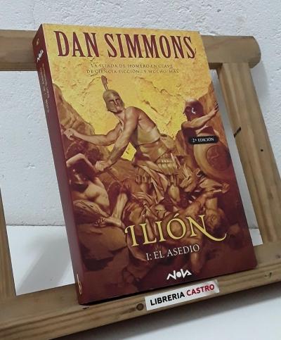 Ilión. I El asedio y II La rebelión (II tomos) - Dan Simmons