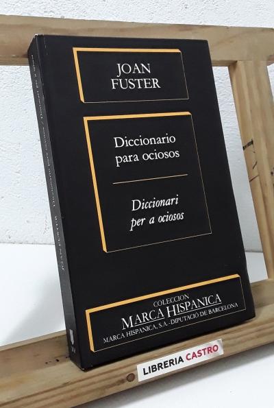 Diccionario para ociosos. Diccionari per a ociosos - Joan Fuster