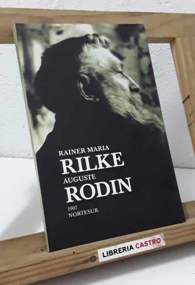Auguste Rodin 1907 - Rainier Maria Rilke