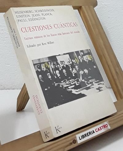 Cuestiones cuánticas. Escritos misticos de los fisicos más famosos del mundo - Varios