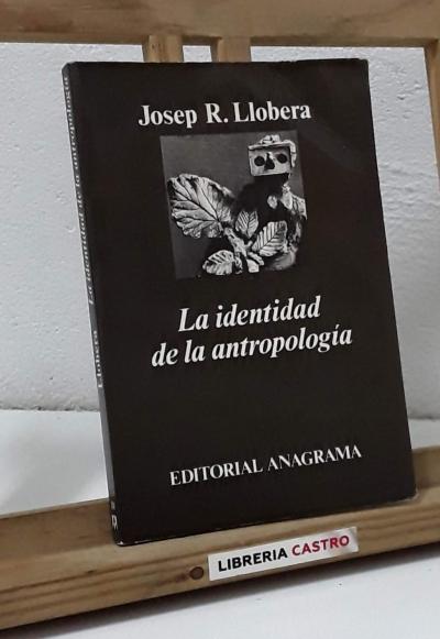 La identidad de la antropología - Josep R. Llobera