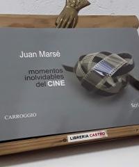 Momentos inolvidables del cine - Juan Marsé
