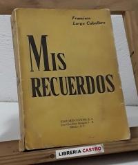 Mis recuerdos. Cartas a un amigo - Francisco Largo Caballero