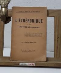L'Éthéronique et les archives de l'univers (Dedicado por el autor) - Capitaine Stéfan Christesco