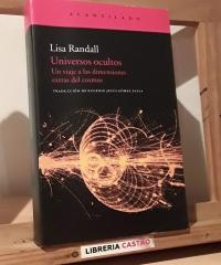 Universos ocultos. Un viaje a las dimensiones extras del cosmos - Lisa Randall
