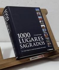 1000 lugares sagrados. Un viaje religioso y espiritual alrededor del mundo - Christoph Engels