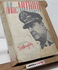 MacArthur - Charles A. Willoughby - John Chamberlain