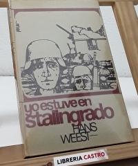 Yo estuve en Stalingrado - Hans Weest