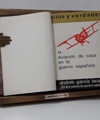Mitos y verdades. La aviación de caza en la guerra española - Andrés García Lacalle