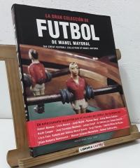 La gran colección de fútbol de Manel Mayoral. The great football collection of Manel Mayoral - Manel Mayoral
