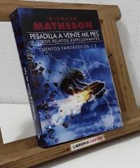 Pesadilla a veinte mil pies y otros relatos espeluznantes. Cuentos fantásticos Nº 2 - Richard Matheson