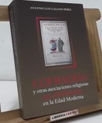 Cofradías y otras asociaciones religiosas en Orihuela, en la Edad Moderna - Antonio Luis Galiano Pérez