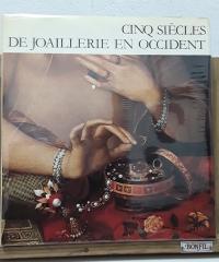 Cinq siècles de joaillerie en Occident - Jean Lanllier et Marie-Anne Pini
