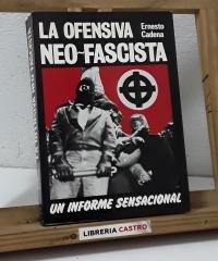 La ofensiva neo-fascista. Un informe sensacional - Ernesto Cadena