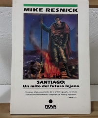 Santiago: Un mito del futuro lejano - Mike Resnick