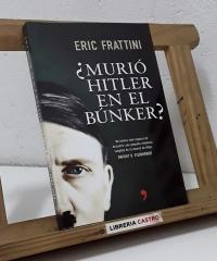 ¿Murió Hitler en el búnker? - Eric Frattini