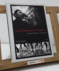 Los Hermanos Negros. Novela gráfica - Hannes Binder y Lisa Tetzner