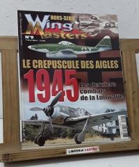 WingMasters Nº 9. Le crepuscule des aigles. Les derniers combats de la Luftwaffe - Varios