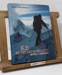 K2 El nudo infinito. Sueño y destino - Kurt Diemberger