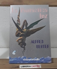 La fantástica luz - Alfred Bester