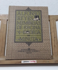 Memorias de cocina y bodega minuta - Alfonso Reyes