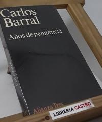 Años de penitencia - Carlos Barral