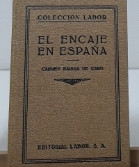 El Encaje en España - Carmen Baroja de Caro