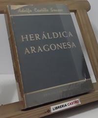Heráldica Aragonesa (dedicado por el autor) - Adolfo Castillo Genzor