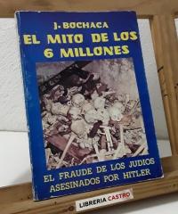 El mito de los 6 millones - J. Bochaca