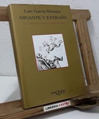 Gigante y extraño. La Rimas de Gustavo Adolfo Bécquer - Luis García Montero