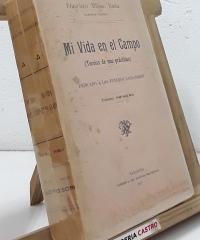 Mi vida en el campo. Teorías de mis prácticas (II tomos) - Francisco Alfonso Baeta