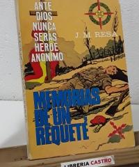 Memorias de un Requeté (Dedicado por el autor) - J. M. Resa